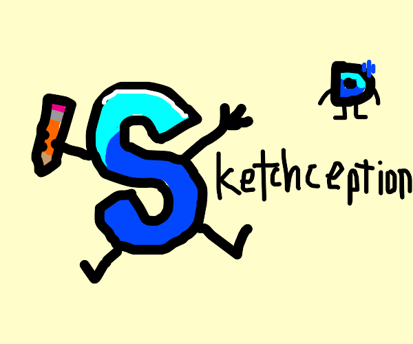 Guys! It's the Sketchception S!!