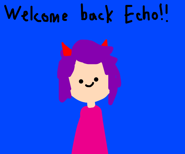 Welcome back @Echo Stardust!