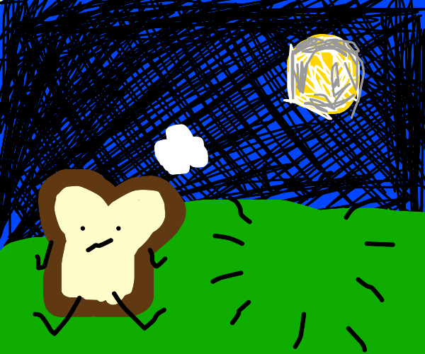 Piece of Toast Longs for Company of Moon