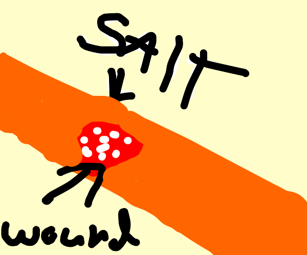 salt in a wound