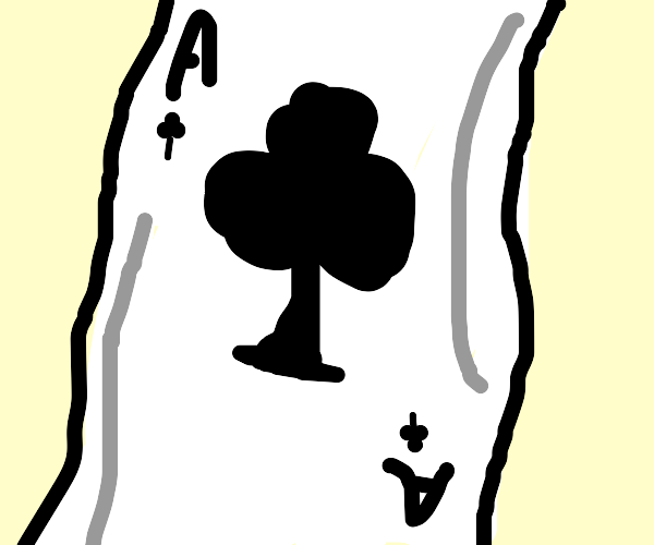 Ace of Clubs?