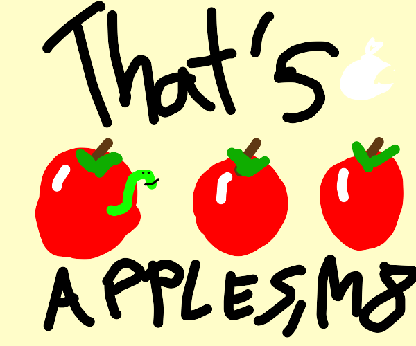 That's apples, mate