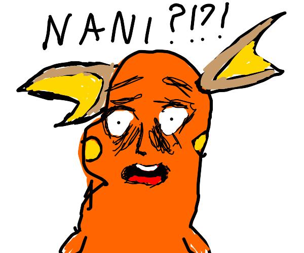 "Raichu with human face says ""NANI?!?!"""