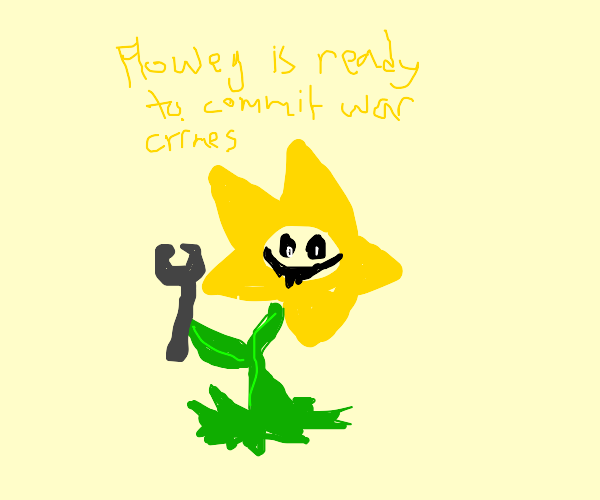oh no... flowey with a wrench