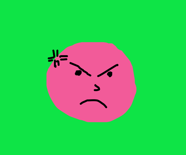 Triggered purple face.