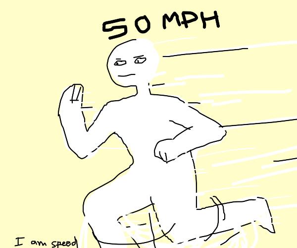 Guy running at 50 mph