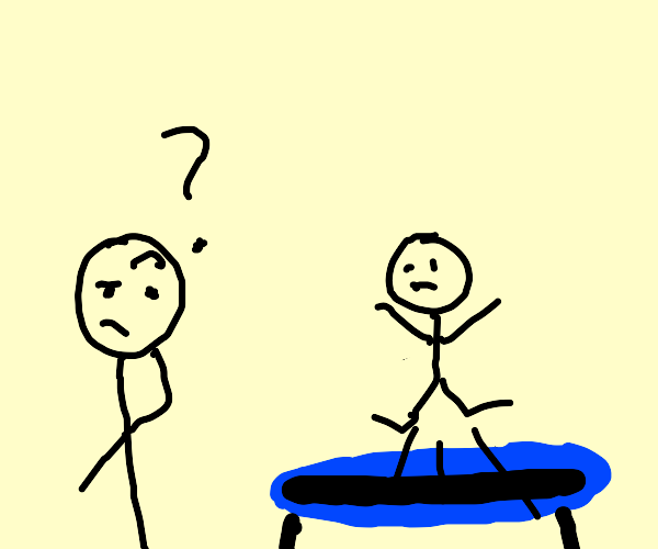 Person doesn't understand trampolines