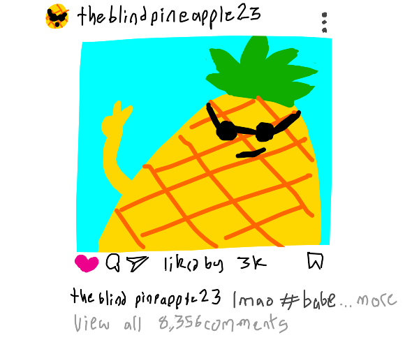 blind pineapple is insta-famous