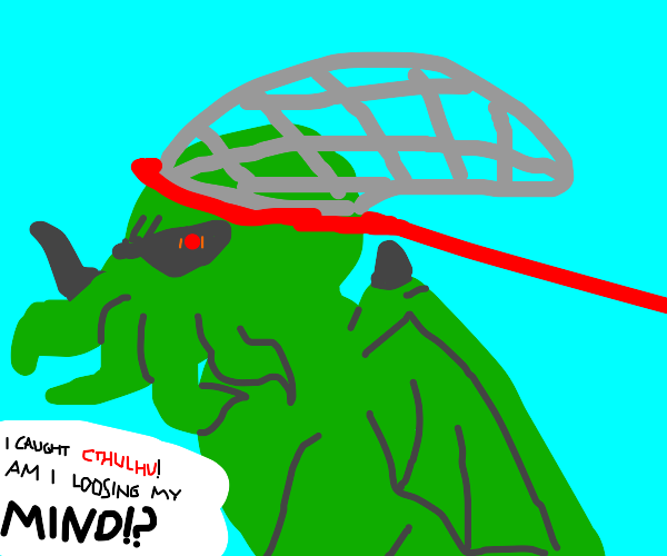 cuthulu gets caught by a net