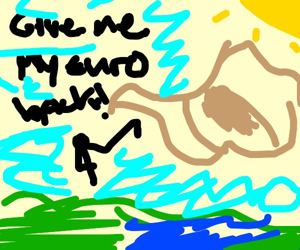 Tiny guy wants the euro back