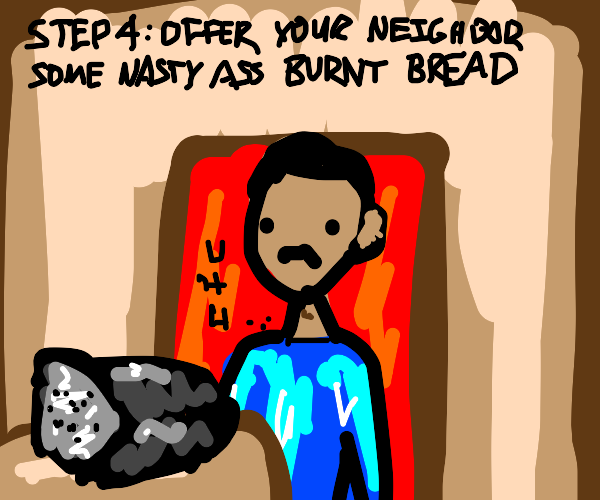 step 3: scorch the bread until charred