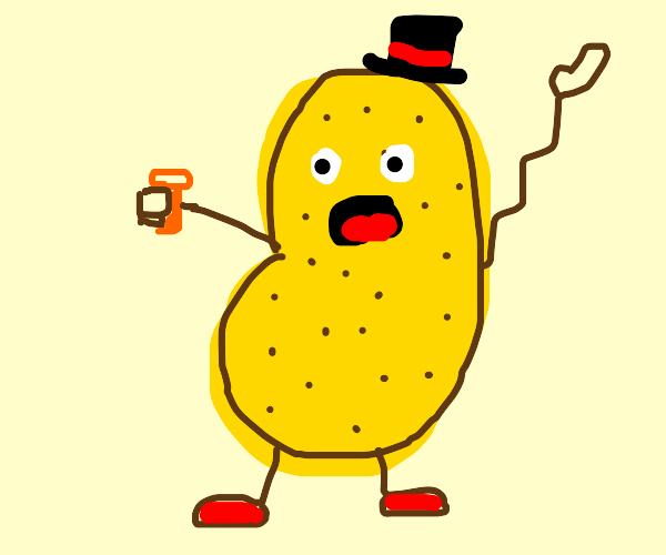 Potato with top hat scream and holds pill bot
