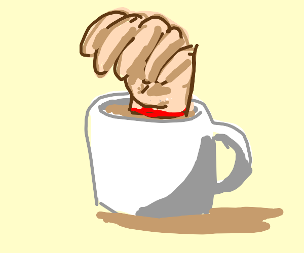 Severed hand in coffee... My favorite