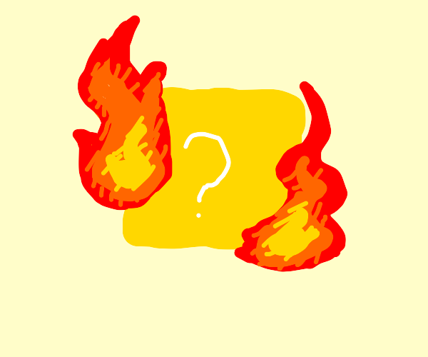 ? block on fire!