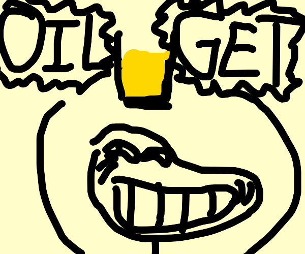 trollface man has acquired: OIL