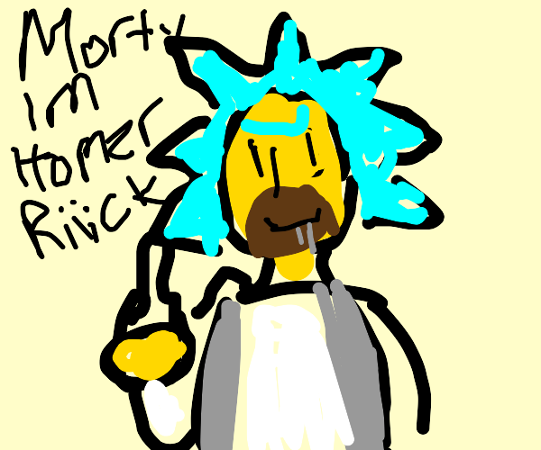 Rick crossed with homer
