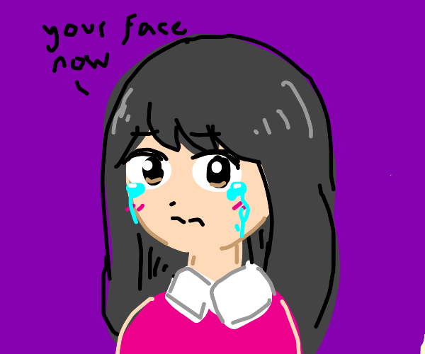 my face now , crying woman.