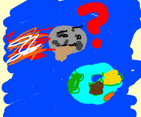 meteors wonders if earth is the right place