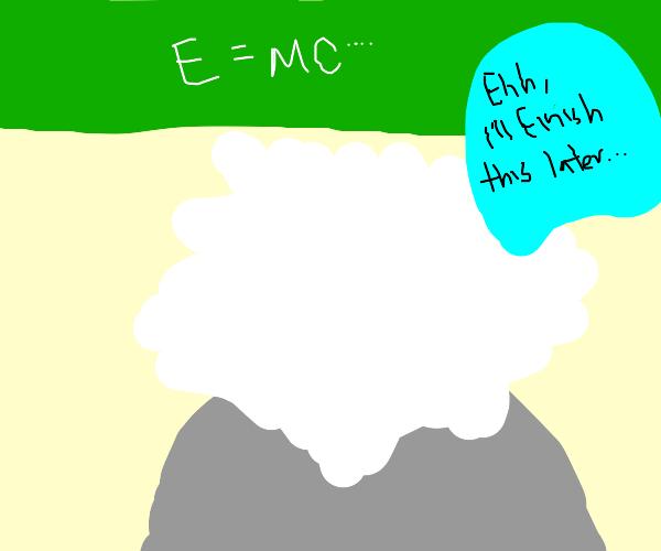 Lazy Einstein