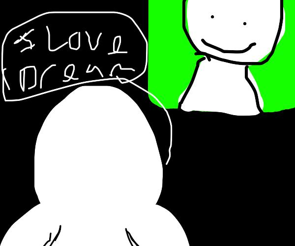 Dream stans