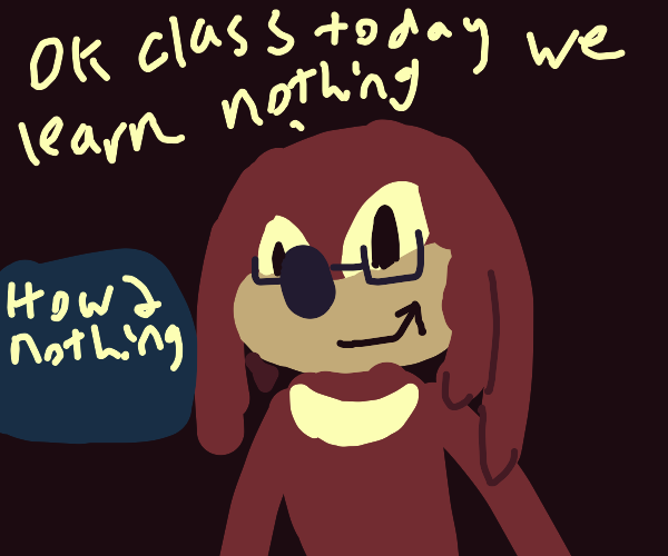 knuckles teaching nothing
