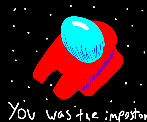 you was the impostor