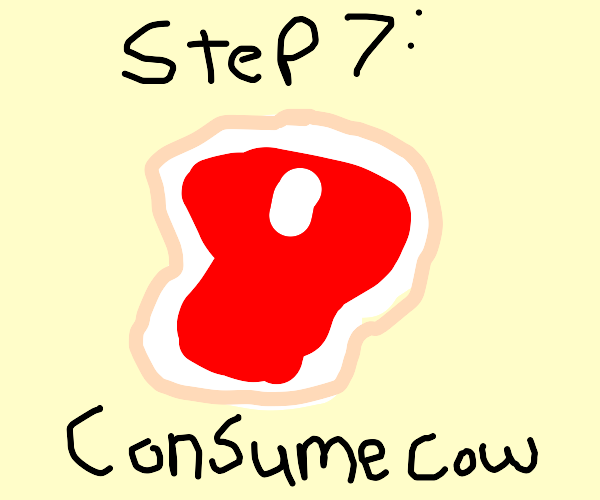 step 6: watch the cow explode upon its return