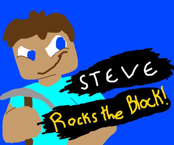 Steve, mcrft, rocks ze block