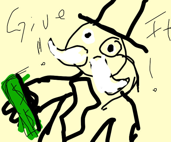 Monopoly man wants your money $$$