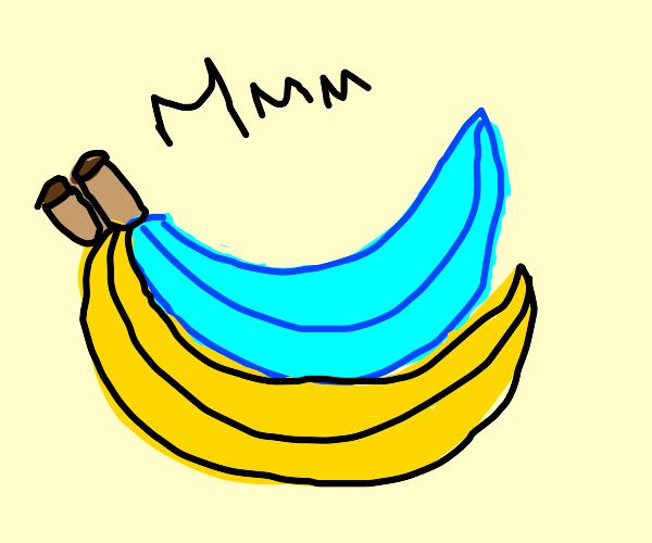 Mmm blue banana ....