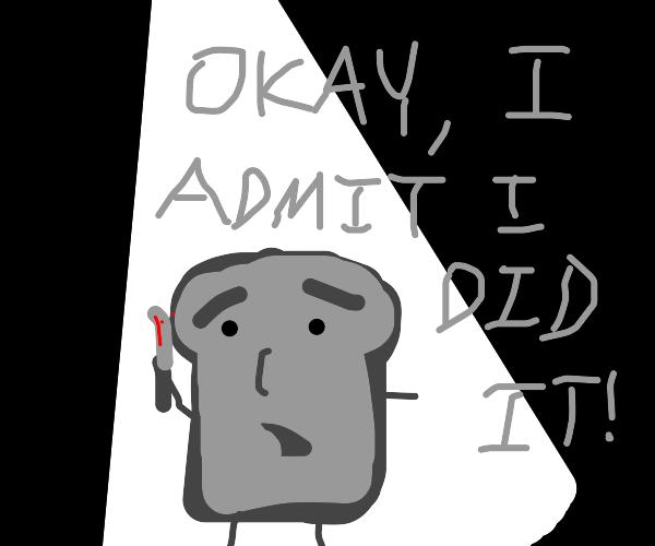 Bread admits its crime