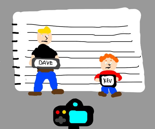 """taller guy """"Dave"""", shorter guy """"Kev"""""""