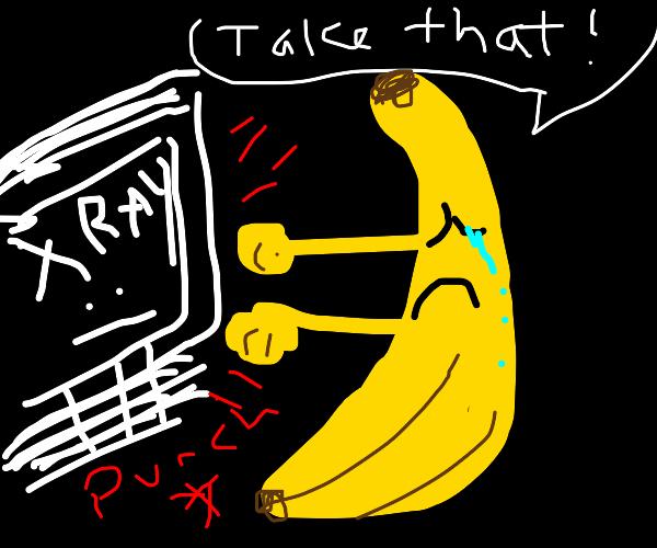 Sad banana fights bored x-ray