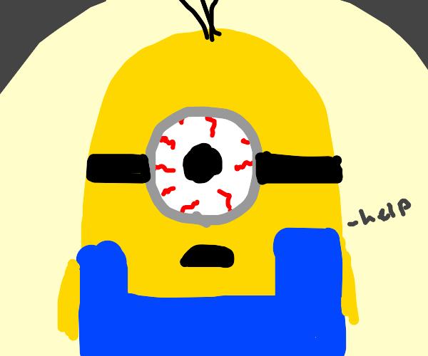minion with bloodshot eyes needs help