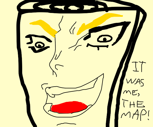 Dio is actually I'M THE MAP I'M THE MAP