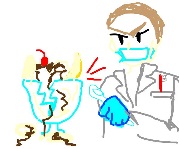 Dentist breaking a Sundae