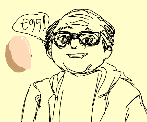 Danny DeVito Presents To You : Egg