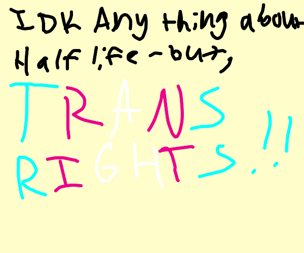 Half-life supports Trans Rights
