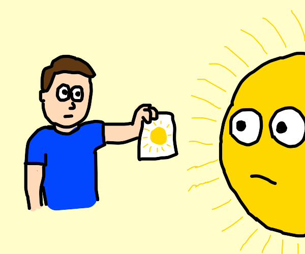 Human showing a picture of the sun to the sun