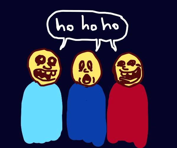 """3 people saying """"hohoho"""""""
