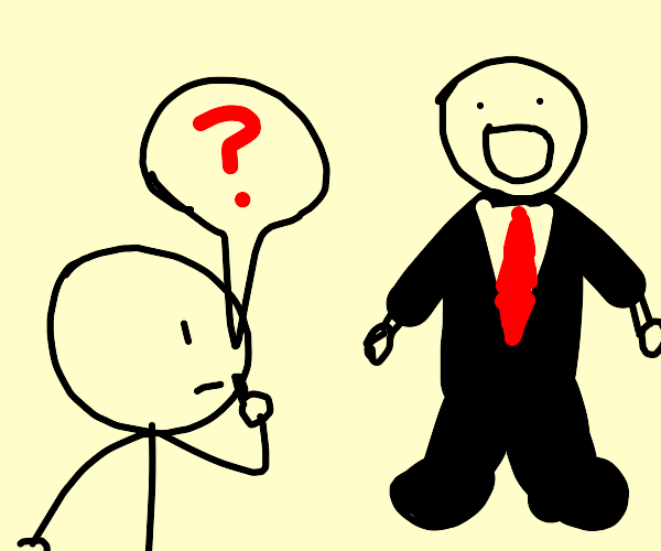 We question the :0-faced business man