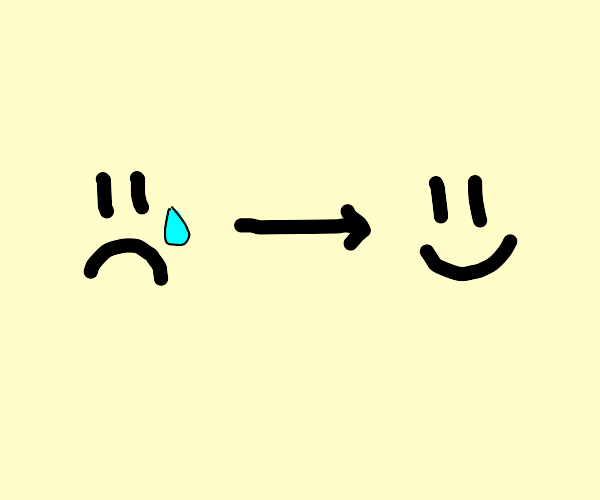 From sad, to happy.