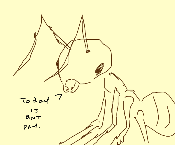 Today is Ant Day