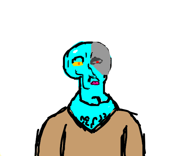 Terminator but he's Handsome Squidward