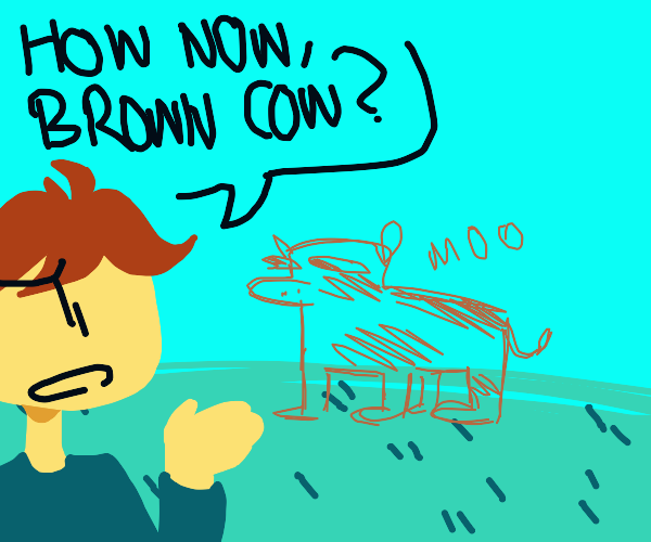 How now brown cow.