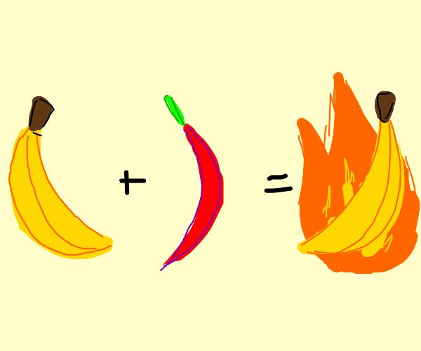 Banana + Chili Pepper = Flaming Banana
