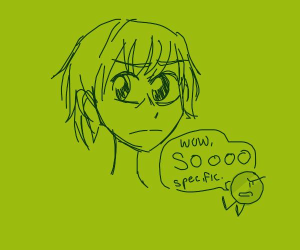 that one anime guy i forgot his name