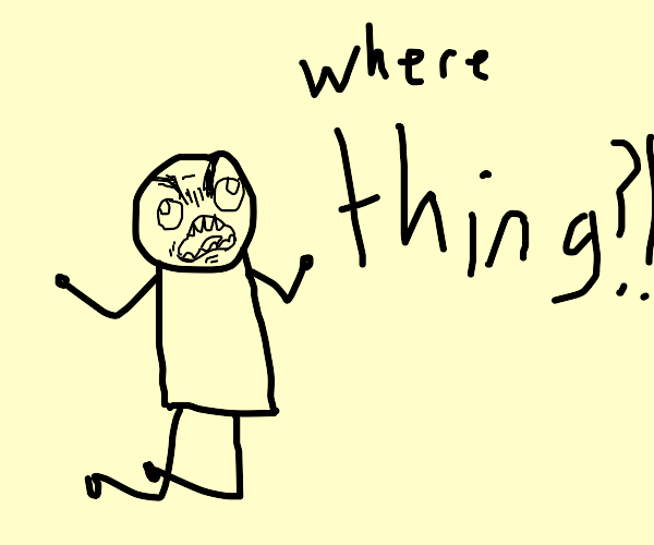 i cant find thing