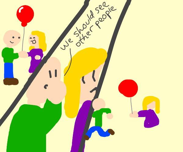 Buy her a balloon, break up and run away