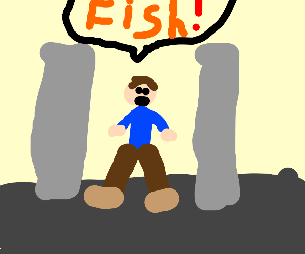 """""""You just go up an alley and holler 'fish!'"""""""